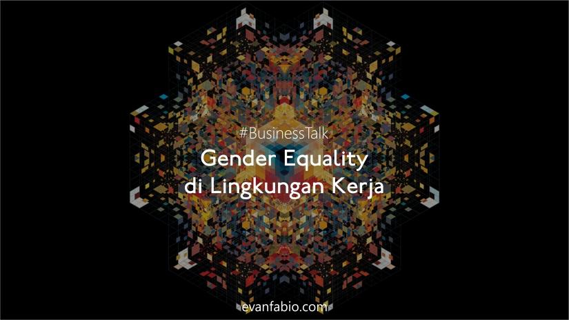 Gender Equality di LingkunganKerja